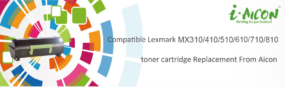 Compatible Lexmark MX310/410/510/710/810 toner cartridge Replacement From Aicon