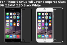Full Cover 2.5D Curved 0.26MM 9H Tempered Glass Screen Protector Protective Film For iPhone 6 4.7 6plus 5.5 Inch