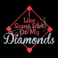 I like some dirt on my Diamonds Glitter Heat Transfers Decoration Your Cloths