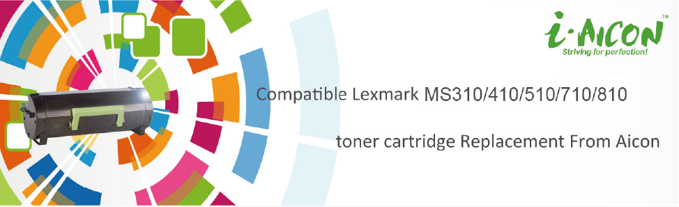 Compatible Lexmark MS310/410/510/710/810 toner cartridge Replacement From Aicon