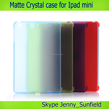 Tablet case cover matte crystal case for ipad mini , for ipad mini case crystal,for ipad case thin crystal cover