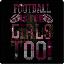Football Is For Girls Too Rhinestone transfer designs