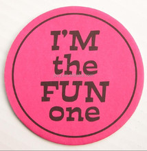 2016 i'm the FUN one absorbent paper beer coaster with customer printing for 4 stars hotel